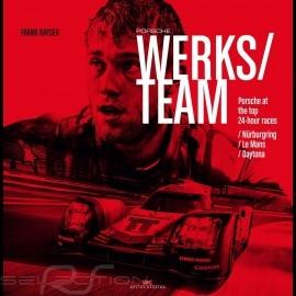 Book Porsche Werksteam - Porsche at the top 24-hour races - Nürburgring, Le Mans, Daytona