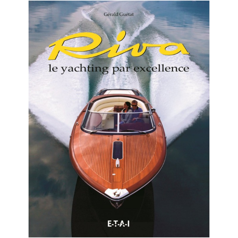 Buch Riva, le Yachting par excellence