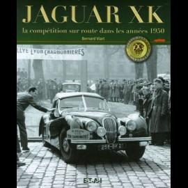 Buch Jaguar XK La compétition sur route dans les années 1950 - Bernard Viart