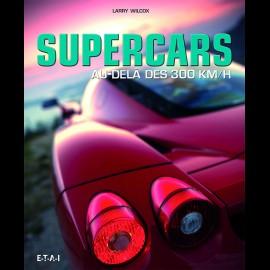Buch Supercars Au-delà des 300 km/h - Larry Wilcox & Arnaud Taquet