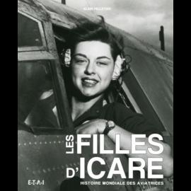 Buch Les filles d'Icare - Histoire mondiale des aviatrices Alain Pelletier