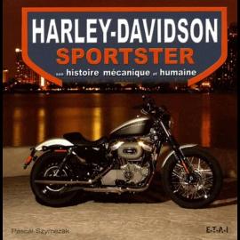 Buch Harley - Davidson Sportster - Son histoire mécanique et humaine Pascal Szymezak