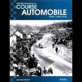 Buch Histoire mondiale de la course automobile Tome 1 (1894-1914) - Jean-Paul Delsaux